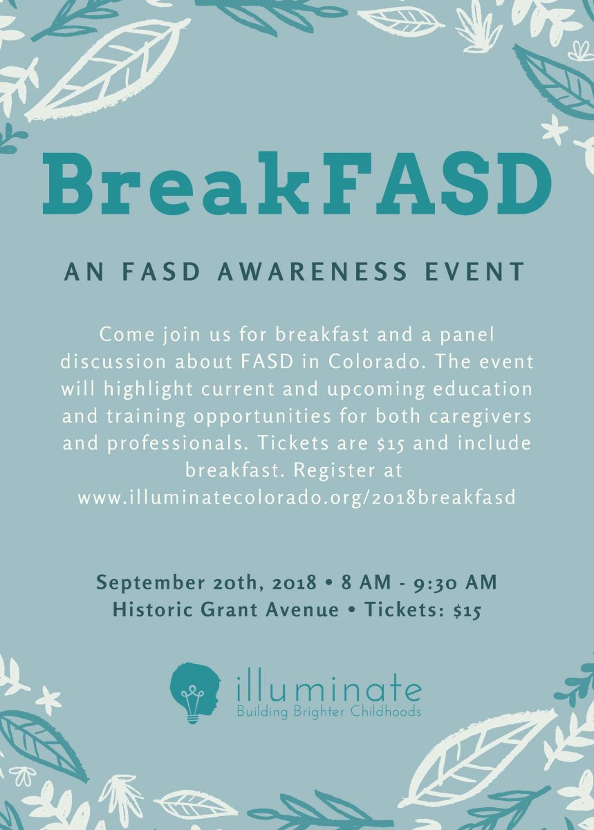 September is Fetal Alcohol Spectrum Disorders Awareness Month. Join Illuminate Sept. 20 for breakfast and a panel discussion about FASD in CO. https://www.illuminatecolorado.org/2018-breakfasd/breakfasd